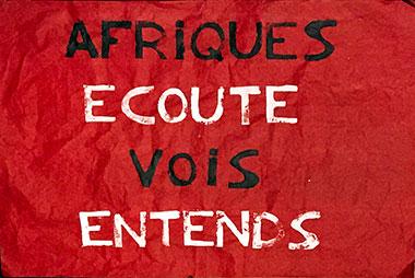 Afriques, écoute, vois, entends